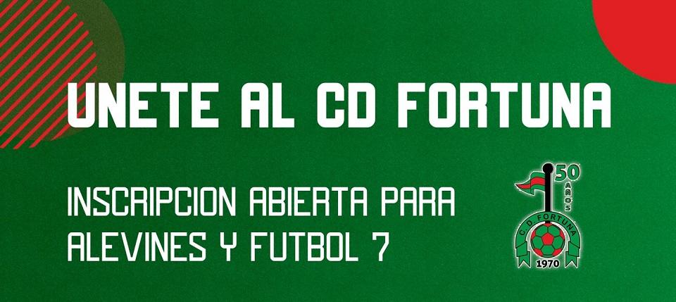 Inscripciones CD Fortuna Alevines y Fútbol 7 Temporada 21-22